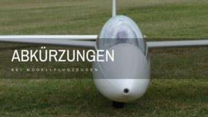 Modellflugzeug abkürzungen